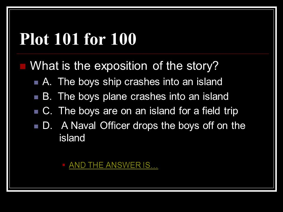 Plot 101 for 100 What is the exposition of the story