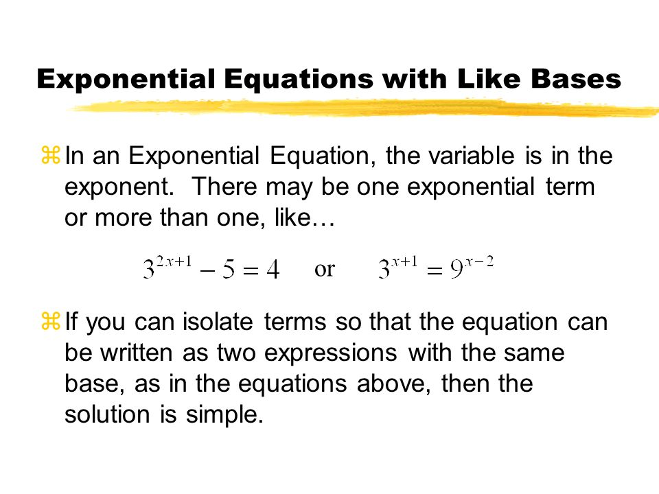 Exponential Equations with Like Bases