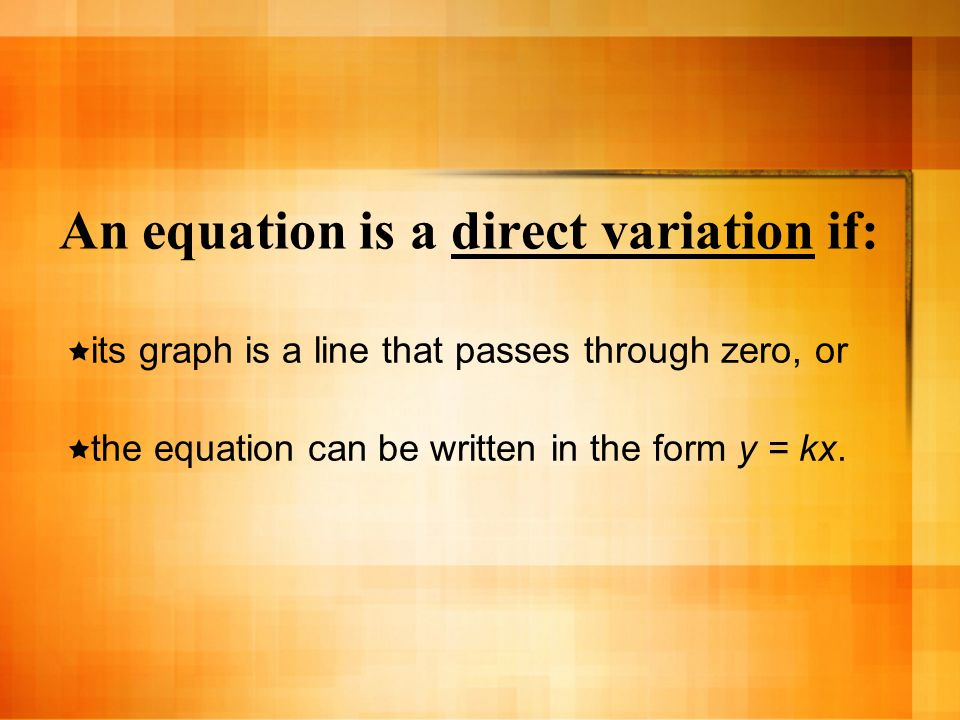 An equation is a direct variation if: