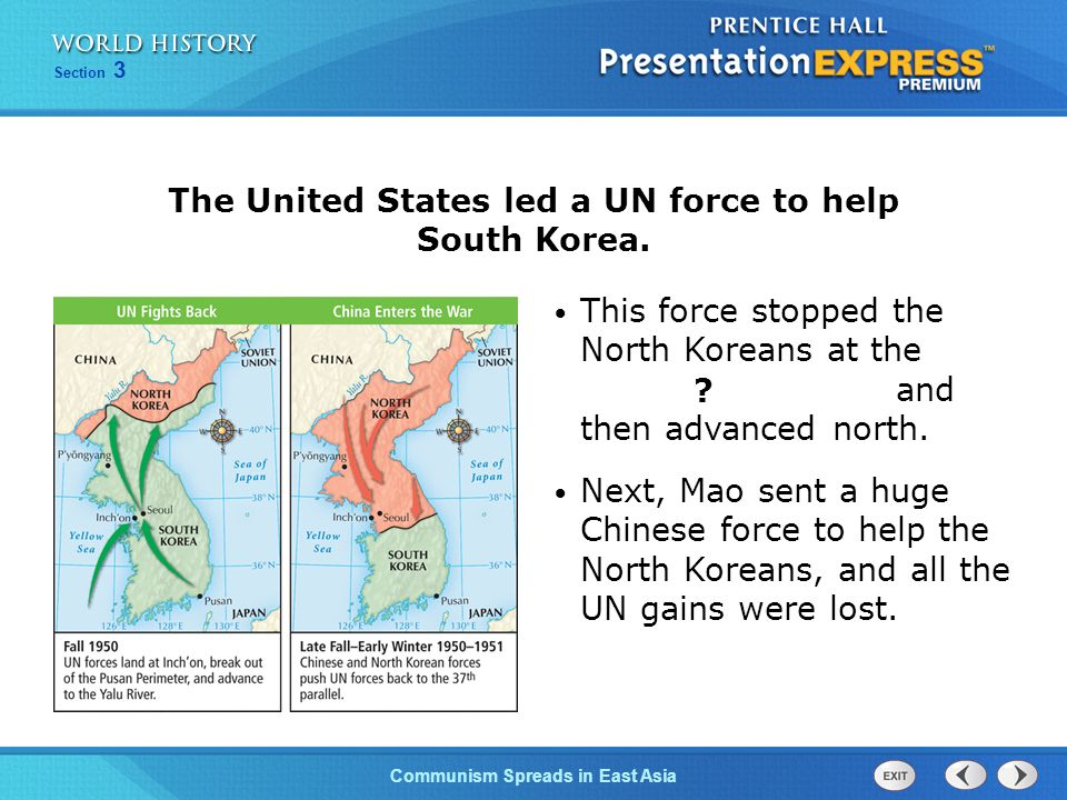 The United States led a UN force to help South Korea.