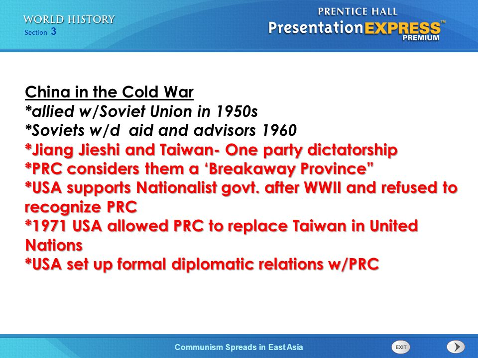China in the Cold War *allied w/Soviet Union in 1950s. *Soviets w/d aid and advisors *Jiang Jieshi and Taiwan- One party dictatorship.