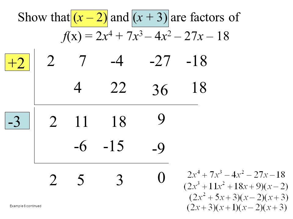 Show that (x – 2) and (x + 3) are factors of