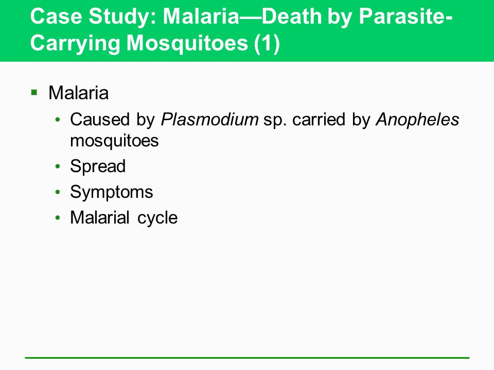 Case Study: Malaria—Death by Parasite-Carrying Mosquitoes (1)