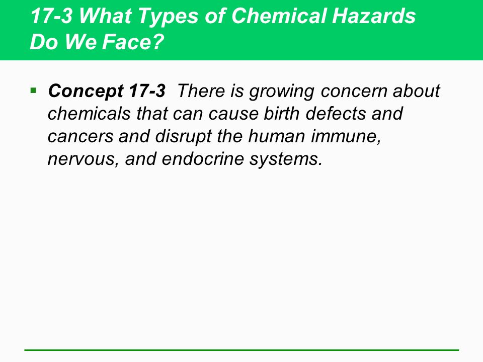 17-3 What Types of Chemical Hazards Do We Face