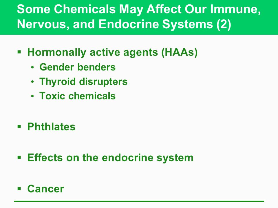 Some Chemicals May Affect Our Immune, Nervous, and Endocrine Systems (2)