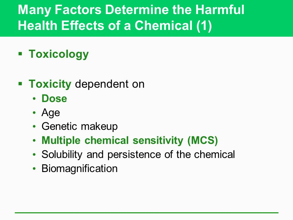 Many Factors Determine the Harmful Health Effects of a Chemical (1)