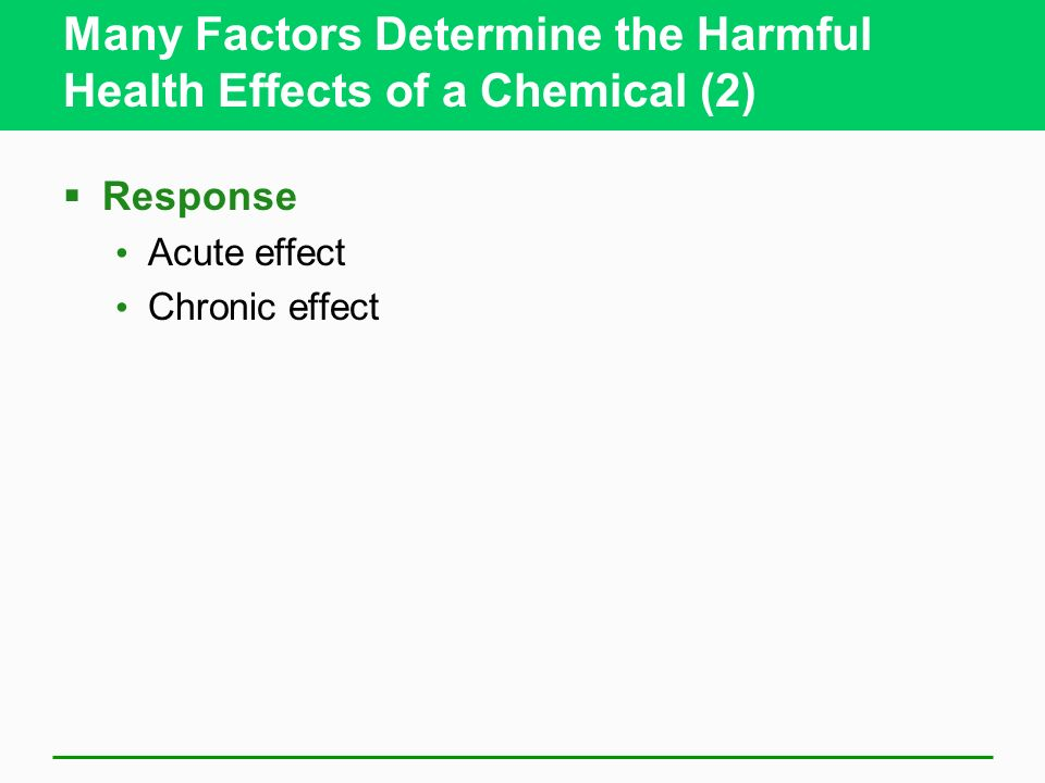 Many Factors Determine the Harmful Health Effects of a Chemical (2)