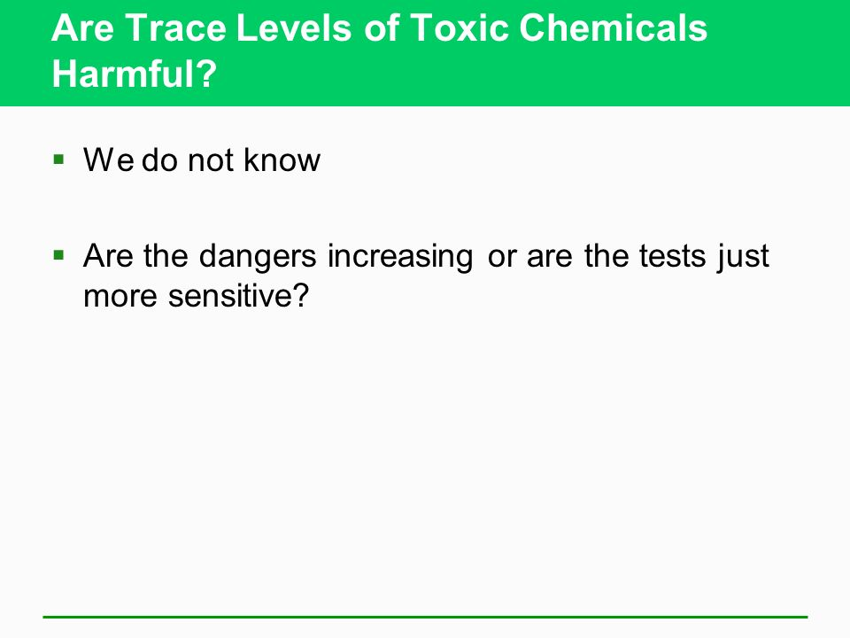 Are Trace Levels of Toxic Chemicals Harmful