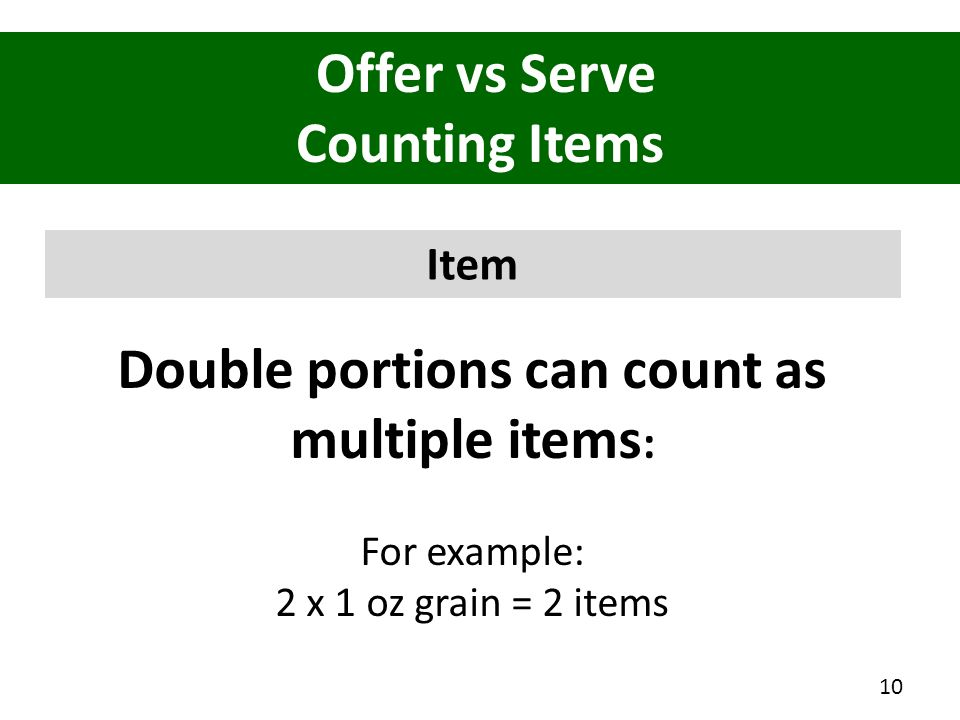 Double portions can count as multiple items: