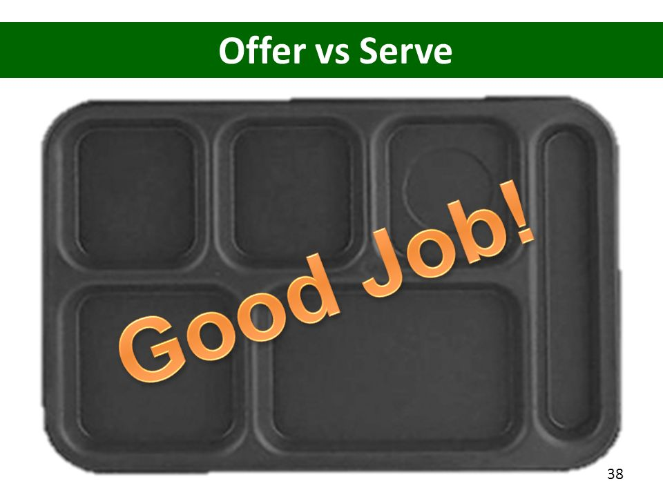 Good Job! Offer vs Serve Good Job!