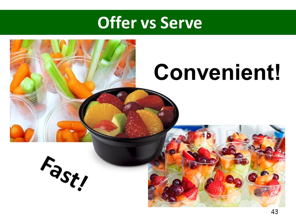 Fast! Convenient! Offer vs Serve