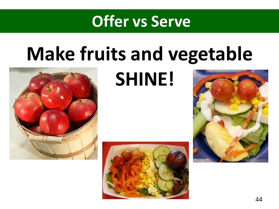 Make fruits and vegetable SHINE!