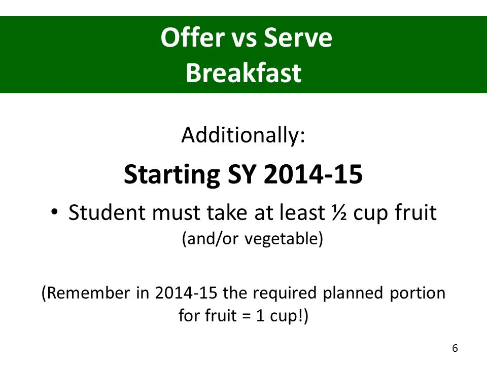 Offer vs Serve Breakfast Starting SY 2014-15