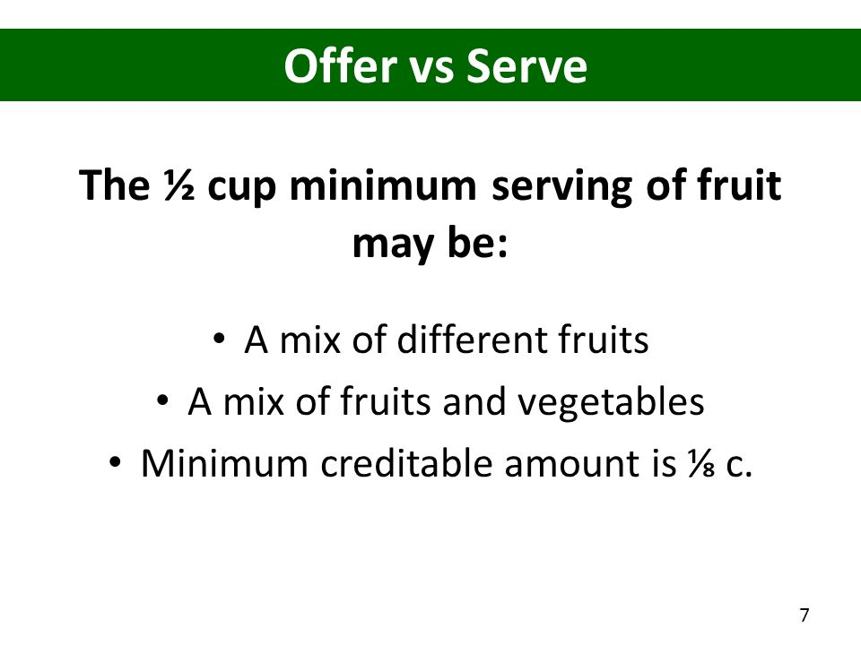 The ½ cup minimum serving of fruit may be: