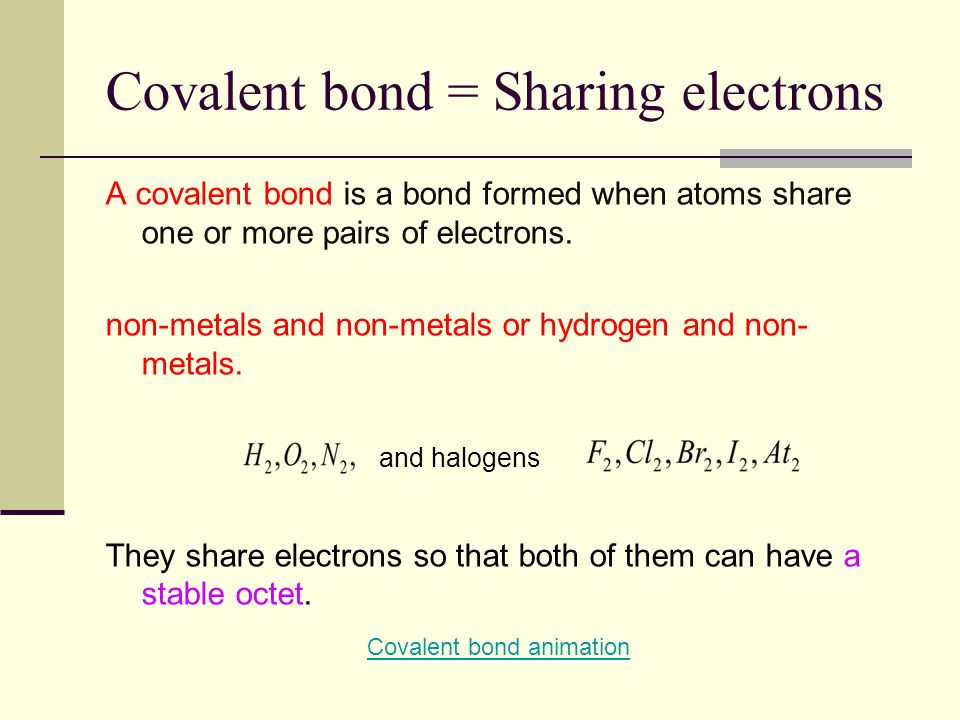 Covalent bond = Sharing electrons