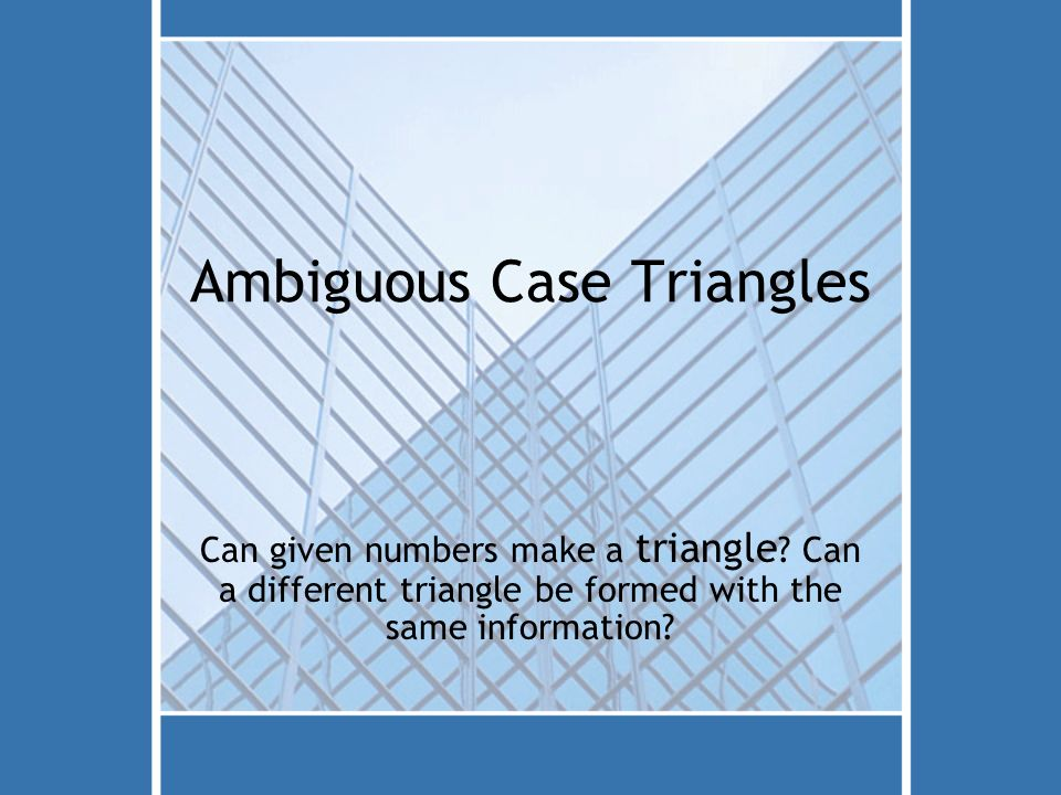 Ambiguous Case Triangles