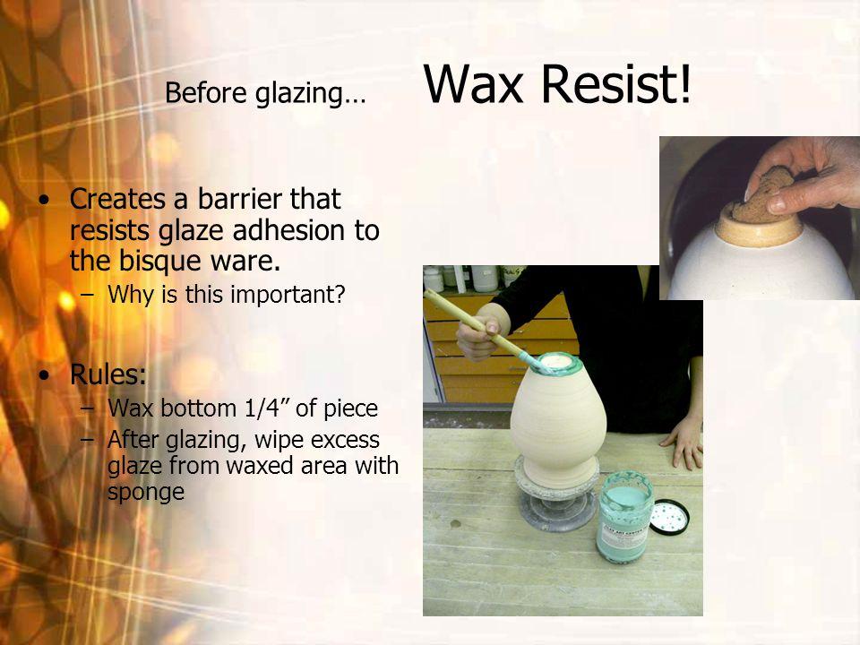 Before glazing… Wax Resist!