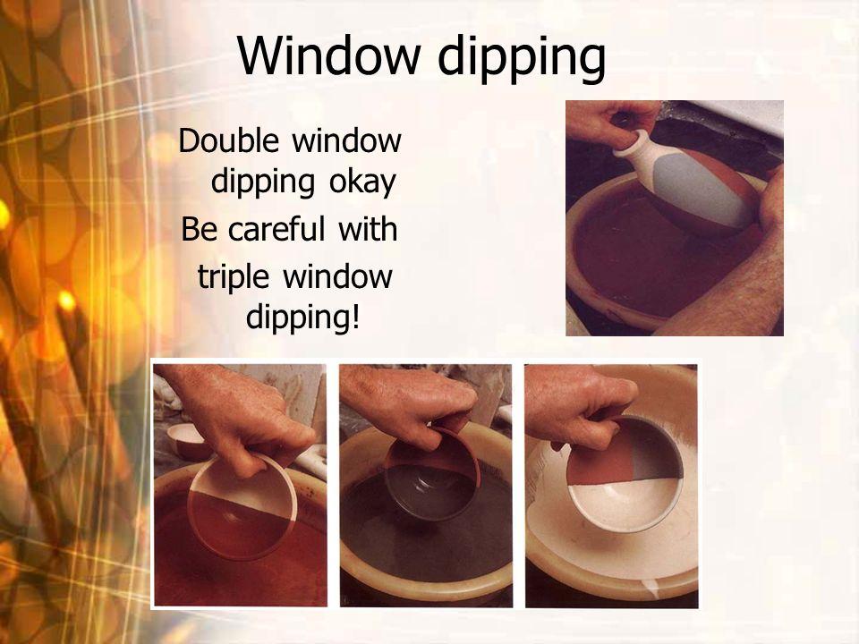 Double window dipping okay