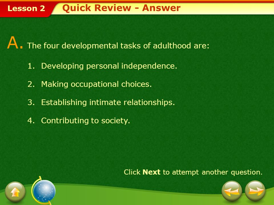 A. The four developmental tasks of adulthood are: