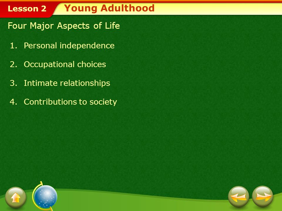 Young Adulthood Four Major Aspects of Life Personal independence