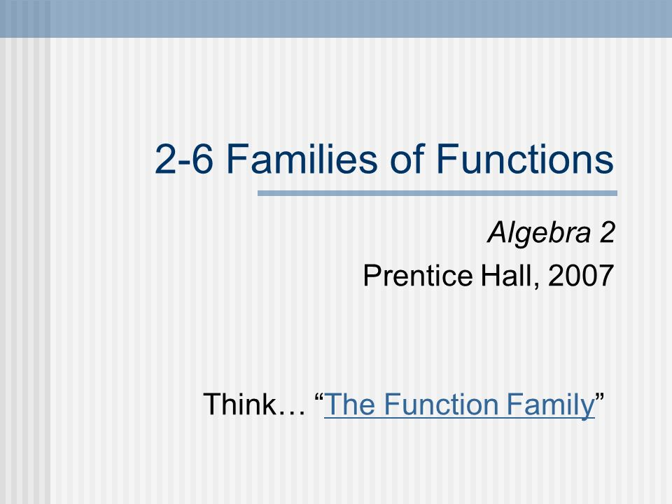2-6 Families of Functions