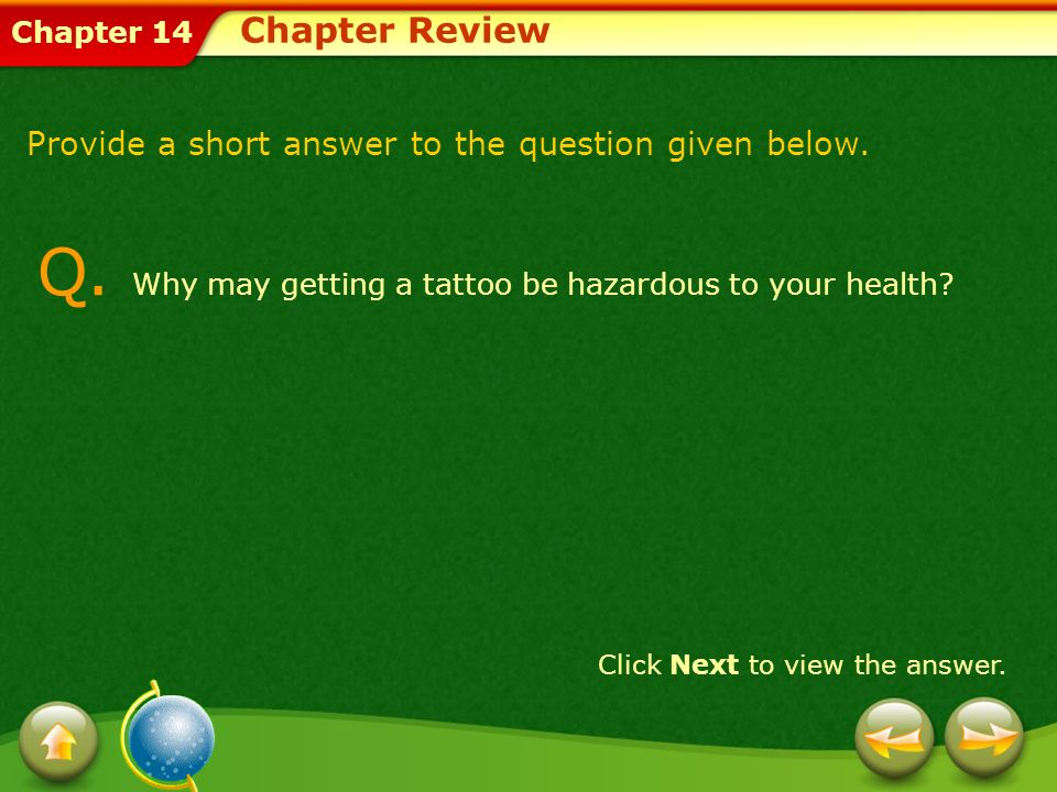 Q. Why may getting a tattoo be hazardous to your health