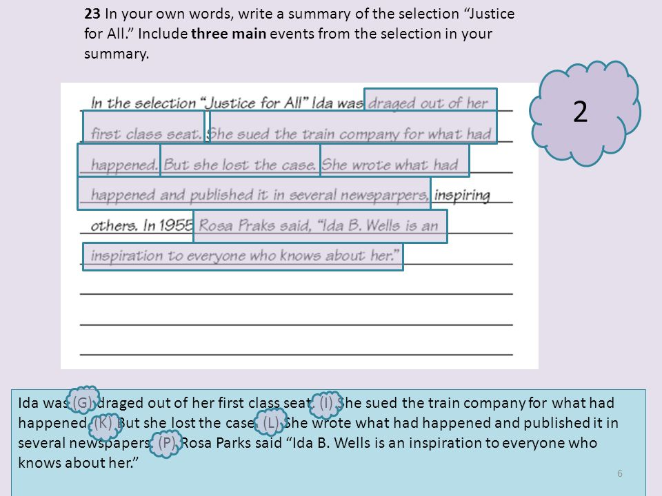 23 In your own words, write a summary of the selection Justice for All. Include three main events from the selection in your summary.