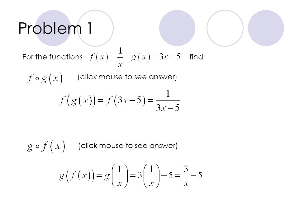 Problem 1 For the functions find (click mouse to see answer)