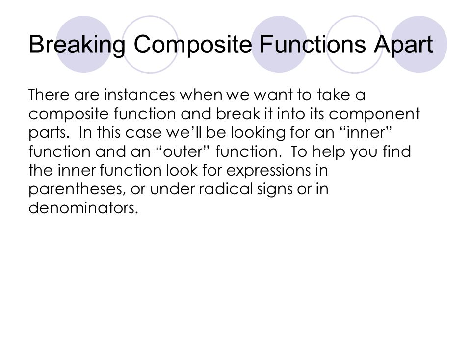 Breaking Composite Functions Apart