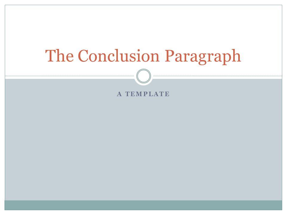 The conclusion paragraph ppt video online download the conclusion paragraph maxwellsz