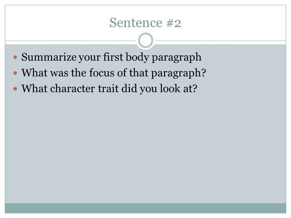 Sentence #2 Summarize your first body paragraph