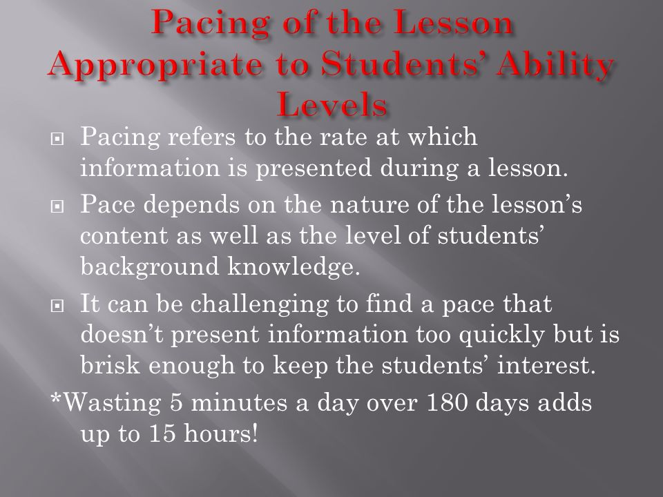 Pacing of the Lesson Appropriate to Students' Ability Levels