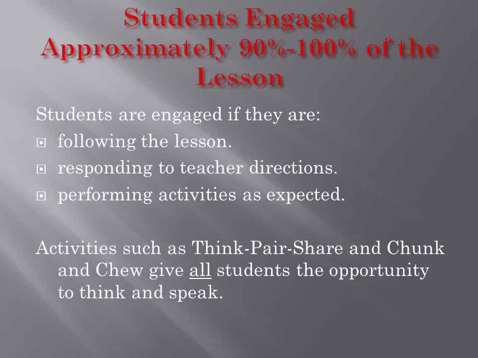 Students Engaged Approximately 90%-100% of the Lesson