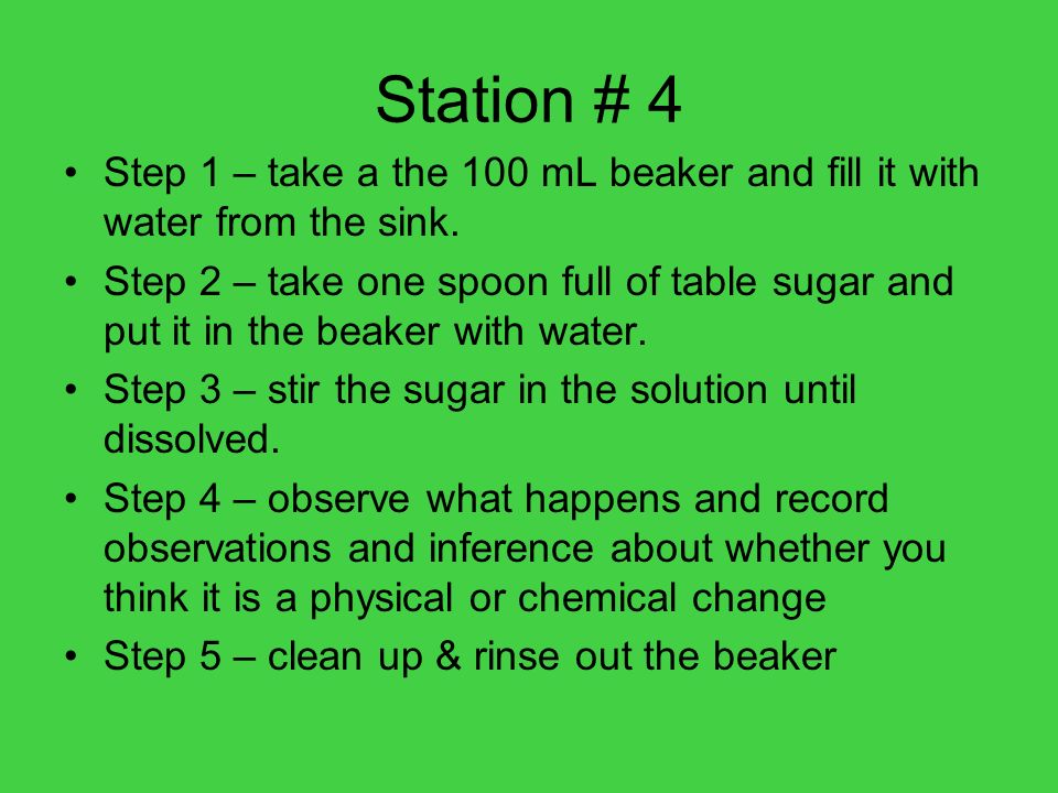 Station # 4Step 1 – take a the 100 mL beaker and fill it with water from the sink.