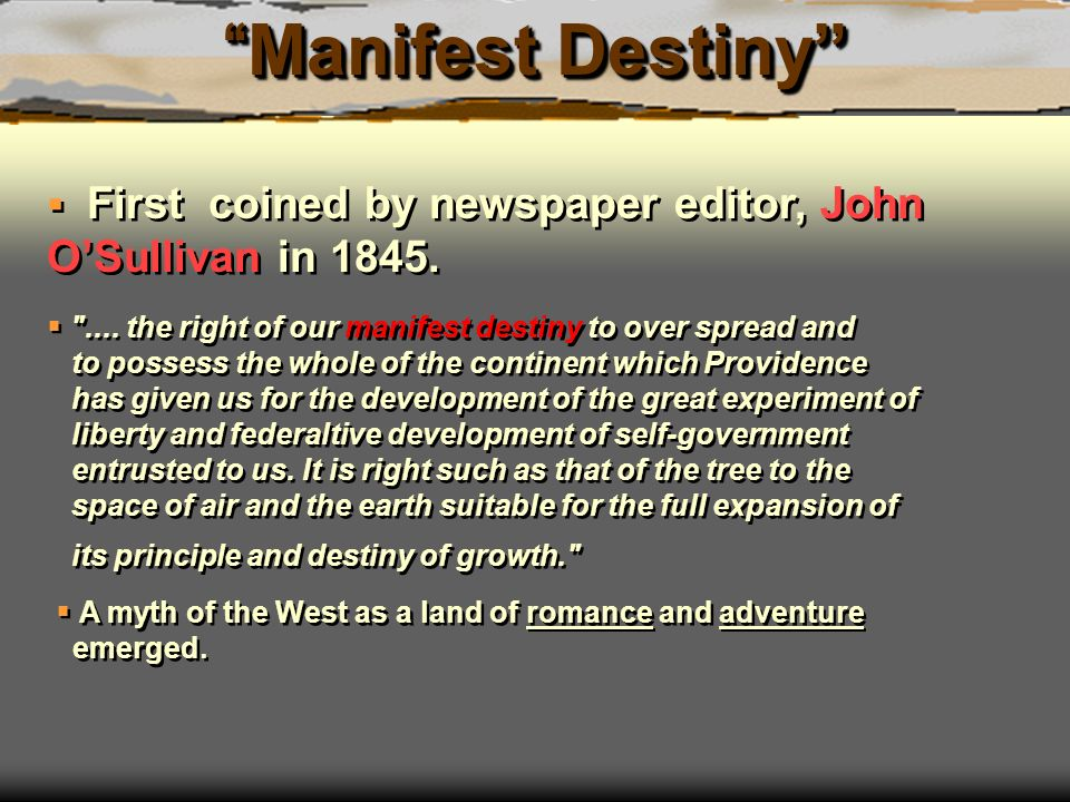 the us completed manifest destiny at the cost of the mexican government and its people The mexican government refused the opportunity to sell half of its country to mexico's most dangerous neighbor the second basic cause of the war was the texas war of independence and the subsequent annexation of that area to the united states.