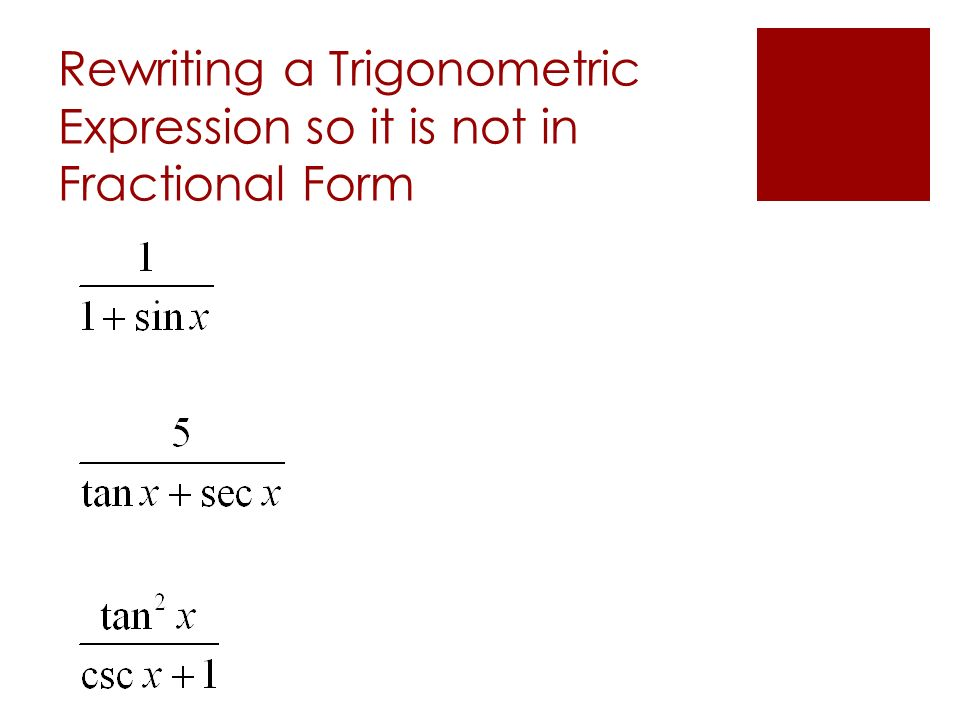 Rewriting a Trigonometric Expression so it is not in Fractional Form