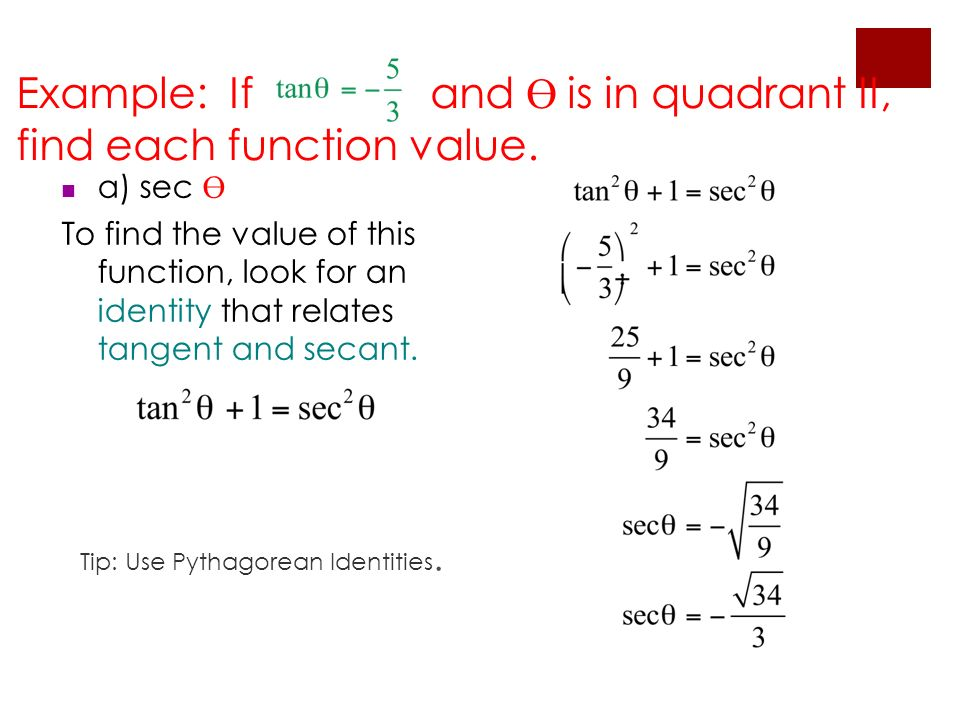Example: If and Ө is in quadrant II, find each function value.