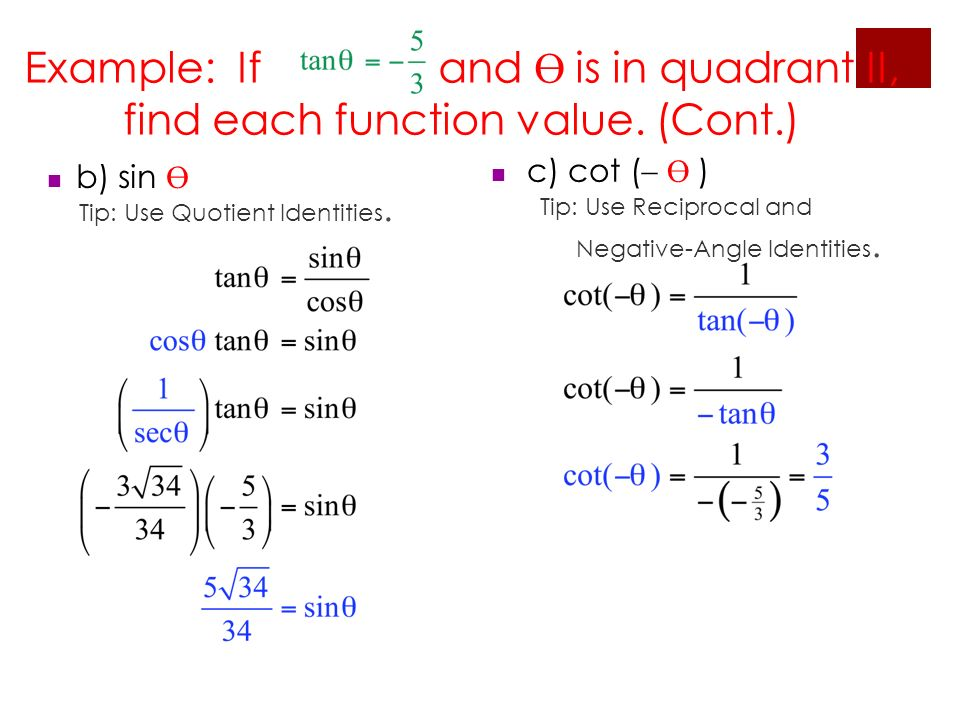 Example: If and Ө is in quadrant II, find each function value. (Cont.)