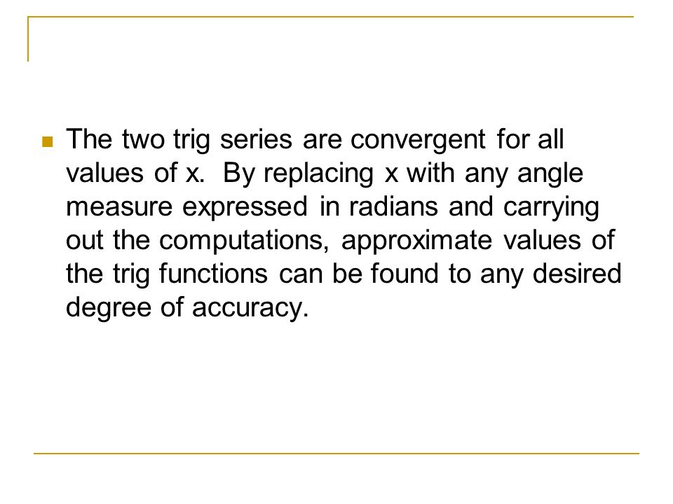 The two trig series are convergent for all values of x