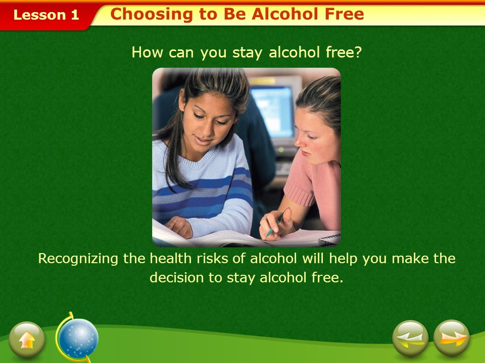 Choosing to Be Alcohol Free