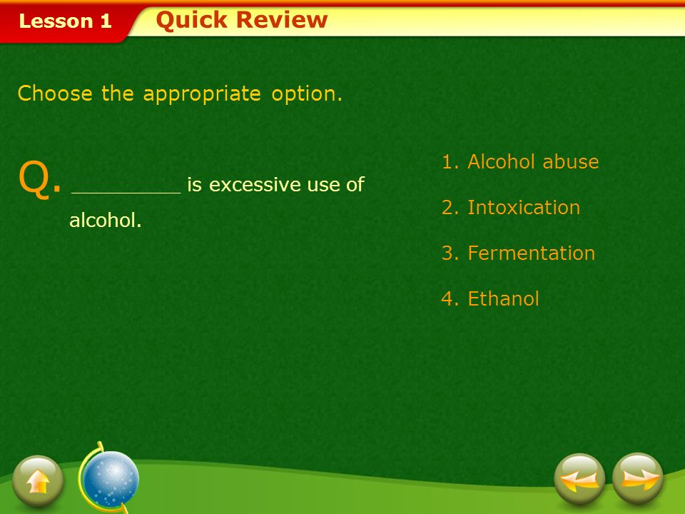 Q. _________ is excessive use of alcohol.