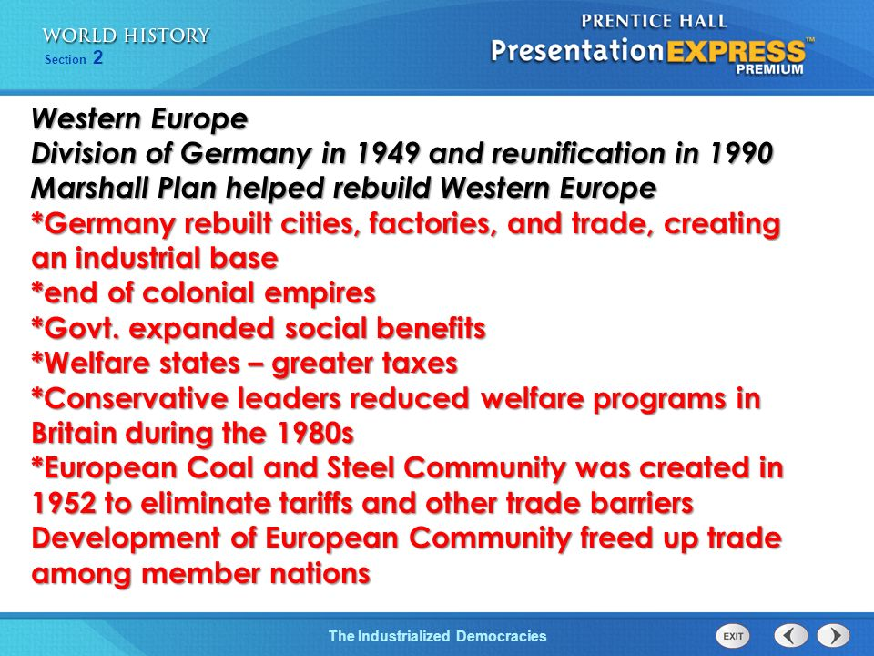 Western Europe Division of Germany in 1949 and reunification in 1990. Marshall Plan helped rebuild Western Europe.