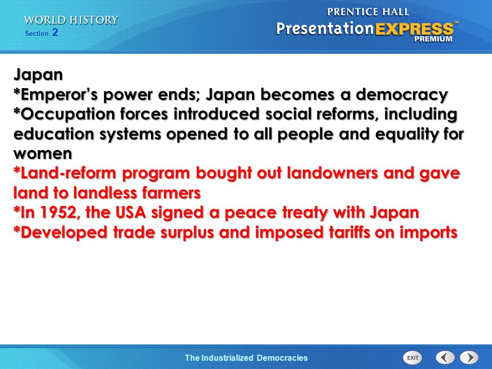 Japan *Emperor's power ends; Japan becomes a democracy.