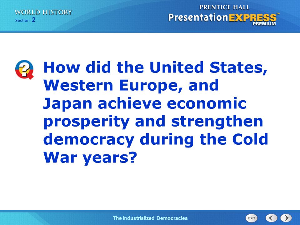 How did the United States, Western Europe, and Japan achieve economic prosperity and strengthen democracy during the Cold War years