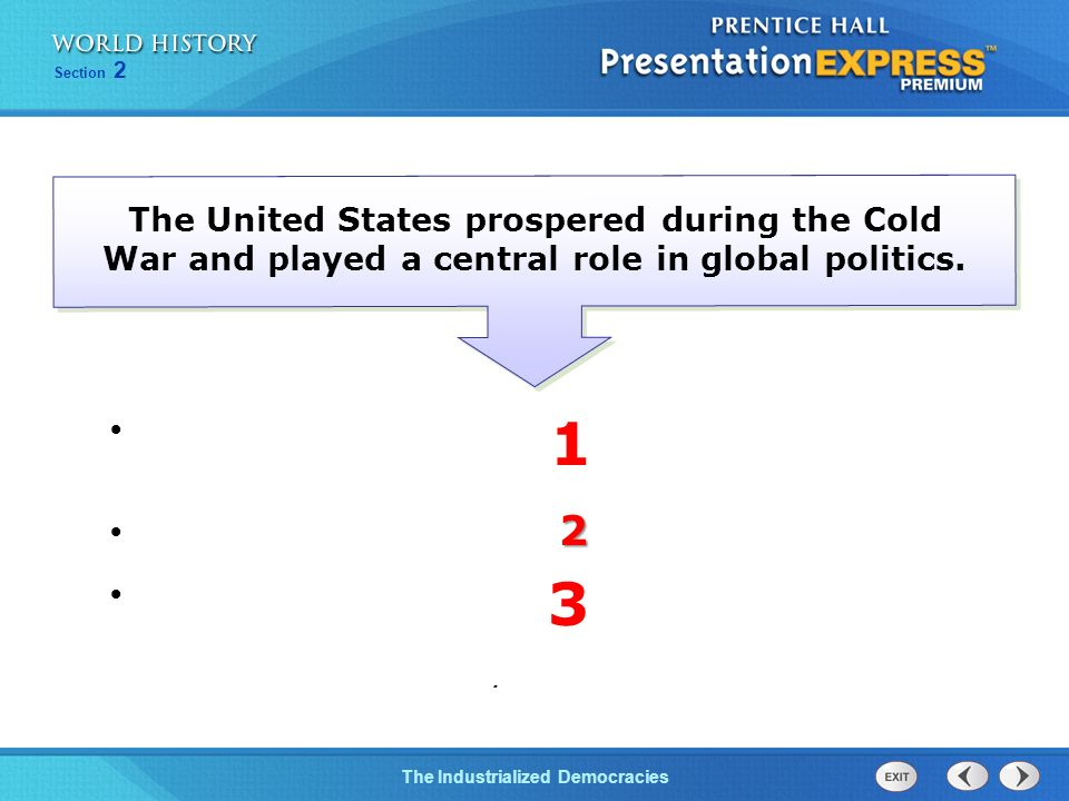 The United States prospered during the Cold War and played a central role in global politics.
