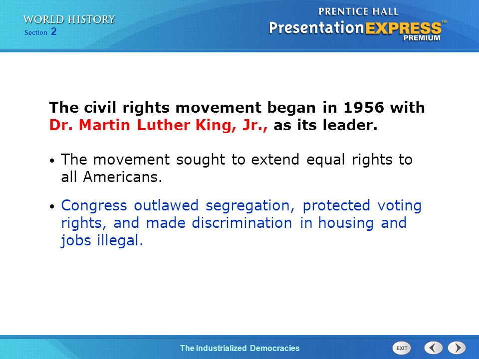 The civil rights movement began in 1956 with Dr. Martin Luther King, Jr., as its leader.