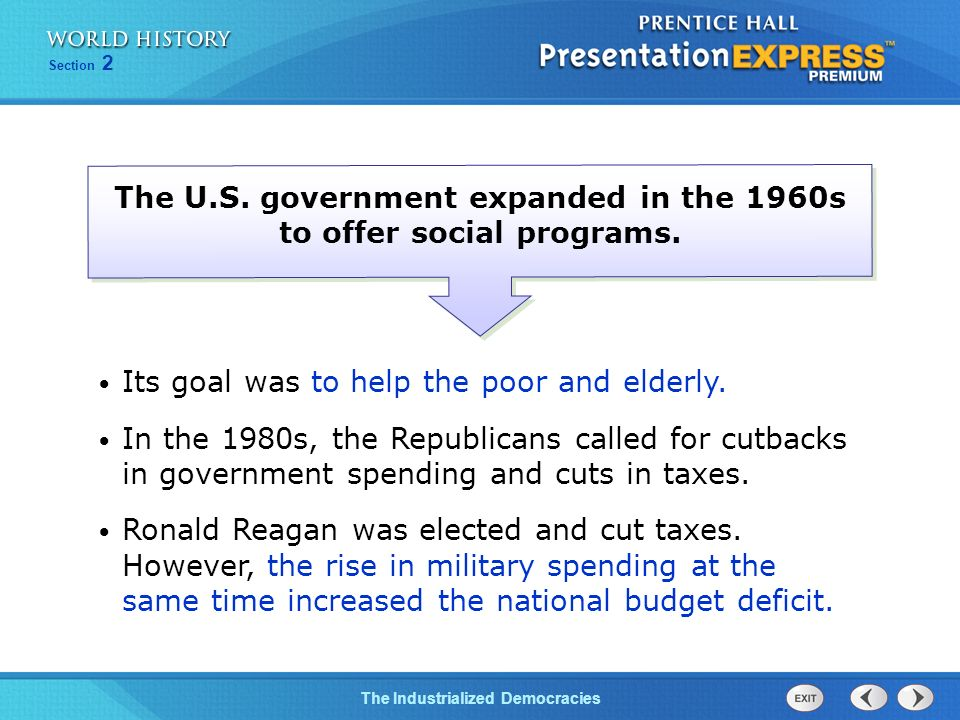 The U.S. government expanded in the 1960s to offer social programs.