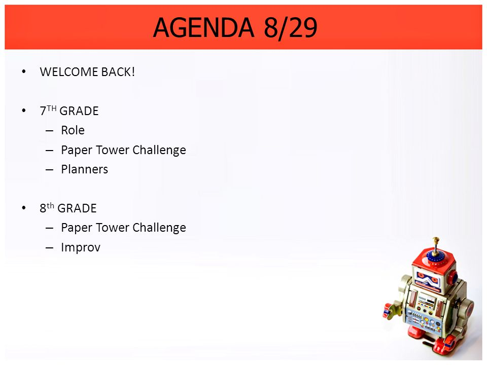 AGENDA 8/29 WELCOME BACK! 7TH GRADE Role Paper Tower Challenge