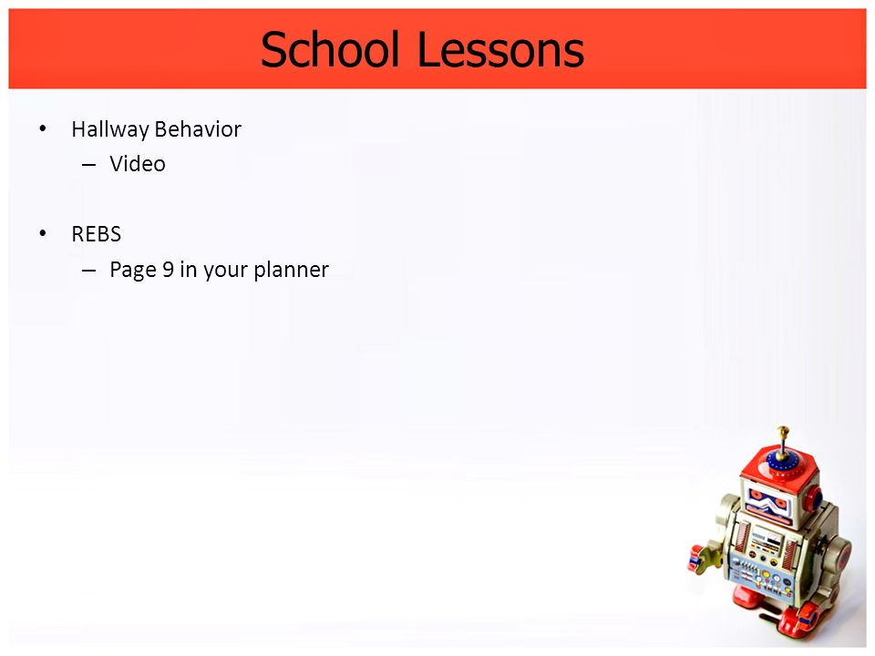 School Lessons Hallway Behavior Video REBS Page 9 in your planner