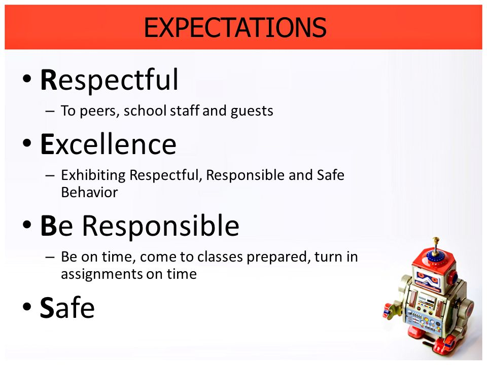 Respectful Excellence Be Responsible Safe EXPECTATIONS